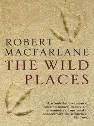 Robert Macfarlane WIld Places