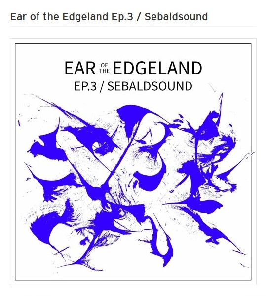 Ear Edgeland Sebald 2