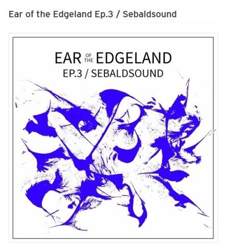 Ear Edgeland Sebald 2